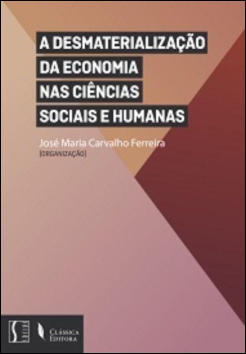 A Desmaterialização da Economia nas Ciências Sociais e Humanas