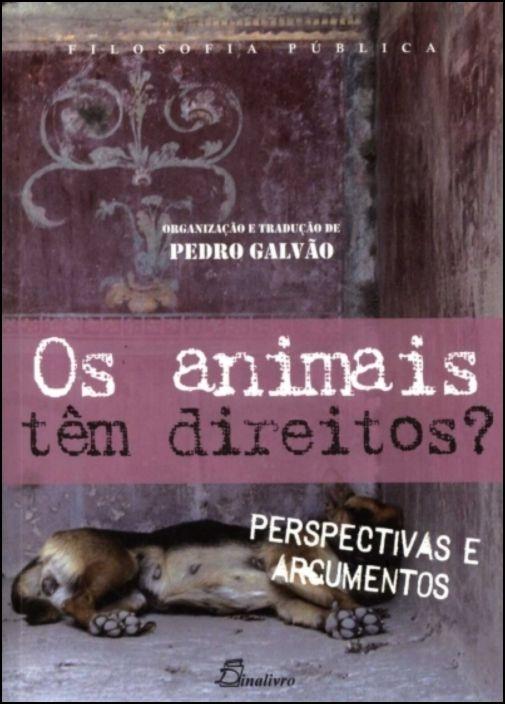 Os Animais Têm Direitos? Perspectivas e Argumentos