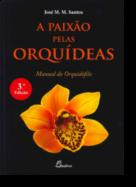 Paixão Pelas Orquídeas: Manual do Orquidófilo