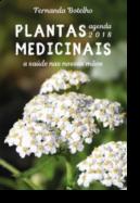 Plantas Medicinais - A Saúde nas Nossas Mãos - Agenda 2018