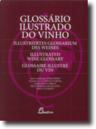 Glossário Ilustrado do Vinho/Illustriertes Glossarium des Weines/Illustrated Wine Glossary/Glossaire Illustré du Vin