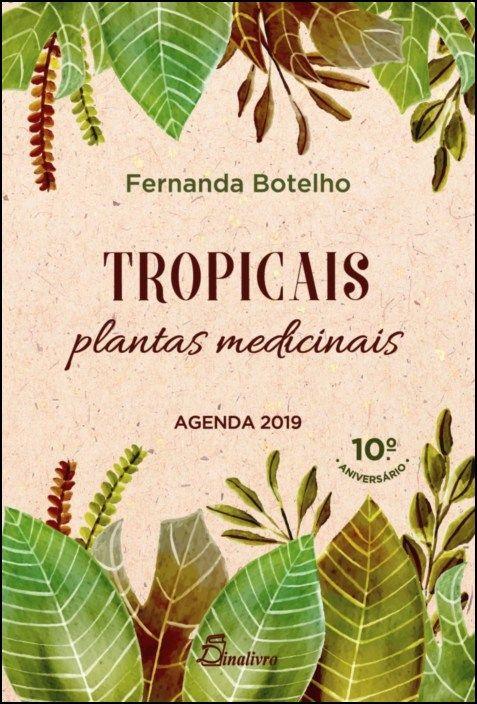 Plantas Medicinais - Tropicais - Agenda 2019
