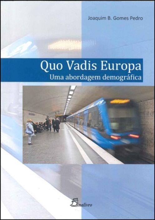 Quo Vadis Europa, uma abordagem demográfica