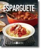 Esparguete - 30 Deliciosas Receitas