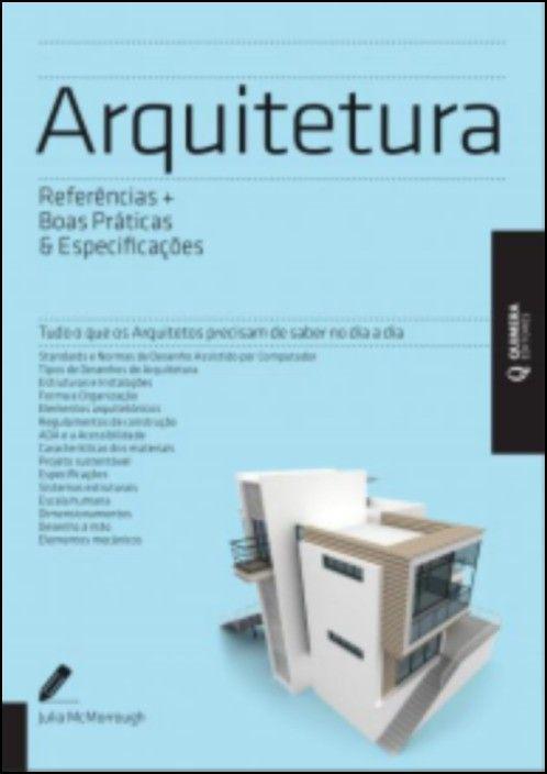 Arquitetura - Referências + Boas Práticas & Especificações