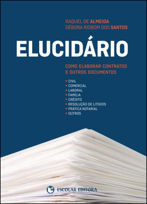 Elucidário - Como elaborar contratos e outros documentos
