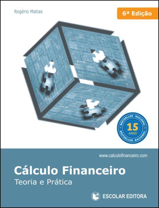 Cálculo Financeiro - Teoria e Prática 6ª Edição