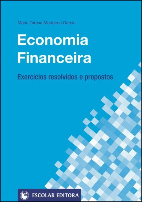Economia Financeira - Exercícios Resolvidos e Propostos