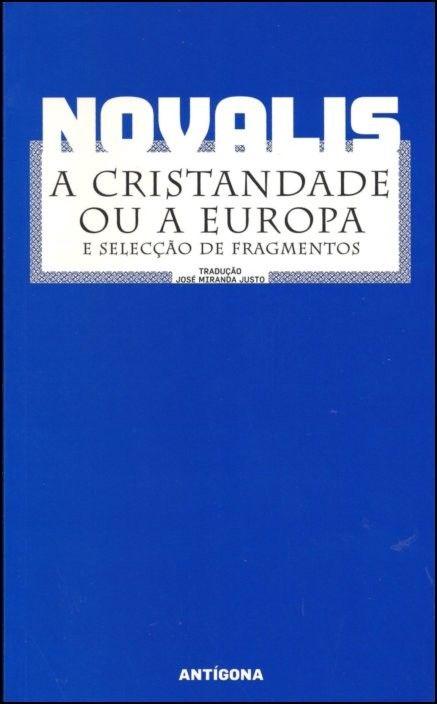 A Cristandade ou a Europa e Selecção de Fragmentos