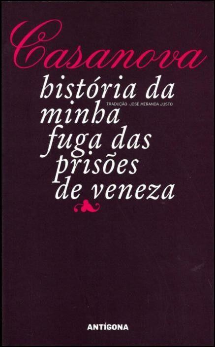 Casanova - A História da Minha Fuga das Prisões de Veneza