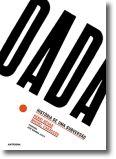 Dada: História de uma subversão