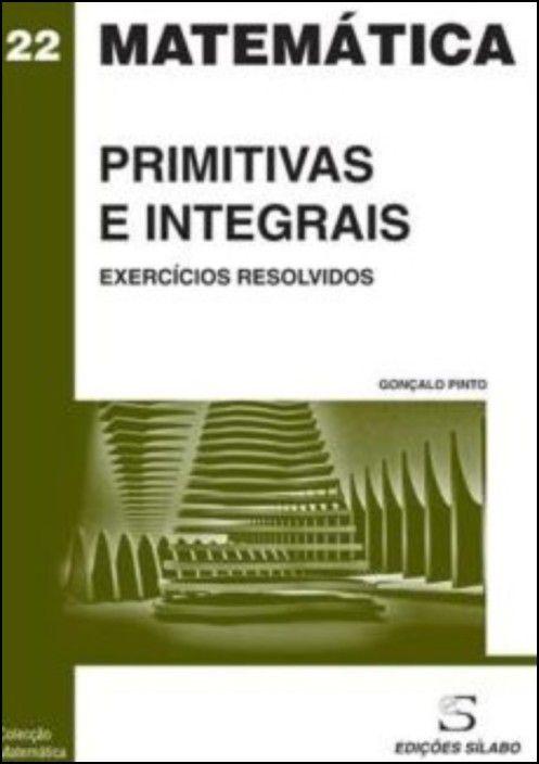 Primitivas e Integrais - Exercícios Resolv.-Gonçalo Pinto-2ª