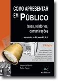 Como Apresentar em Público Teses, Relatórios e Comunicações