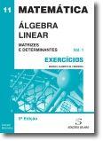 Álgebra Linear: Matrizes e Determinantes - Exercícios Vol. 1