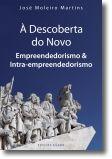 À Descoberta do Novo: Empreendedorismo & Intra-empreendedorismo