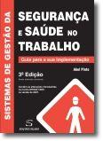 Sistemas de Gestão da Segurança e Saúde no Trabalho - 3ª Edição (Revista, Melhor