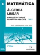 Álgebra Linear - Espaços Vectoriais e Geometria Analítica - Vol. 2