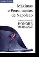 Máximas e Pensamentos de Napoleão - Escolhidos e apresentados por Honoré de Balzac
