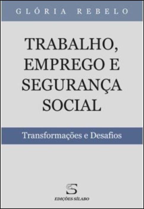 Trabalho, Emprego e Segurança Social - Transformações e Desafios