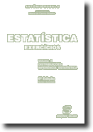 Estatística - Exercícios - Vol. 2 - Distribuições, Inferência Estatística