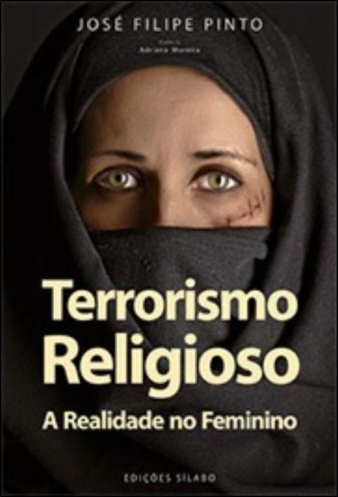 Terrorismo Religioso - A Realidade no Feminino
