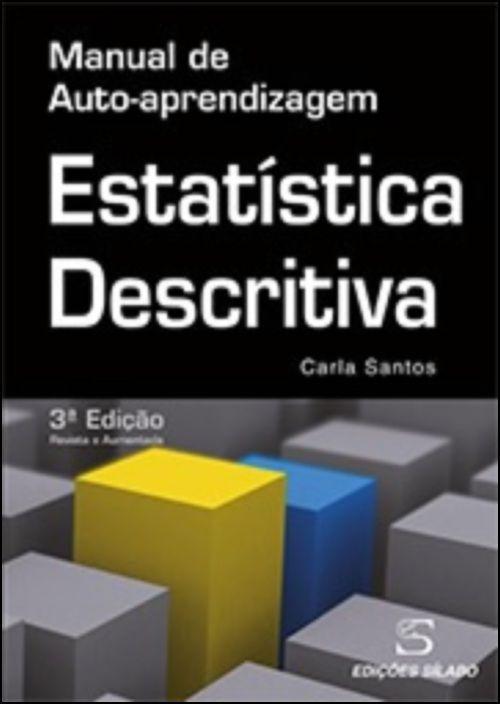 Estatística Descritiva - Manual de Auto-Aprendizagem
