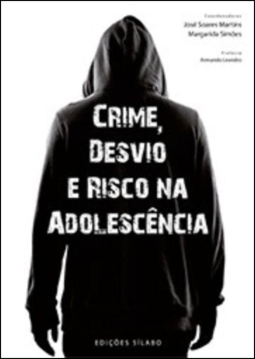 Crime, Desvio e Risco na Adolescência