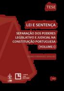 Lei e Sentença Volume I - Separação dos Poderes Legislativo e Judicial na Constituição Portuguesa
