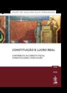 Constituição e Lucro Real - Contributo ao Direito Fiscal Constitucional Português
