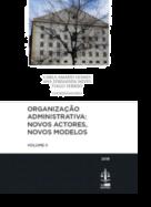 Organização Administrativa: Novos Actores, Novos Modelos - Volume II