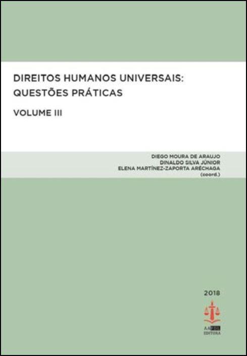 Direitos Humanos Universais - Questões Práticas - Volume III