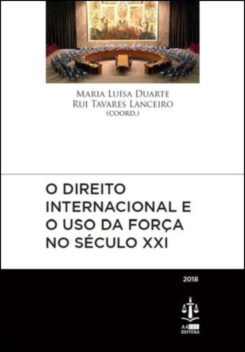 O Direito Internacional e o Uso da Força no Século XXI