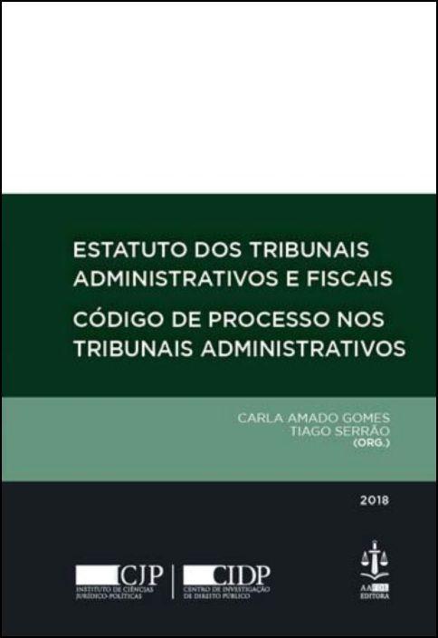 Estatuto dos Tribunais Administrativos e Fiscais - Código de Processo nos Tribunais Administrativos