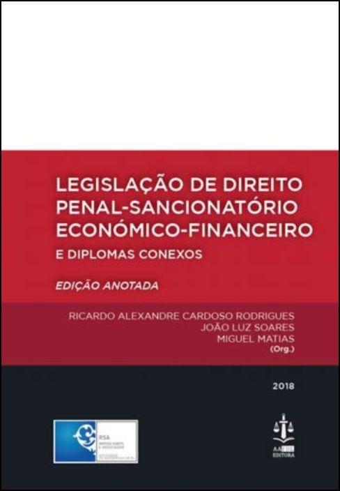 Legislação de Direito Penal - Sancionatório - Económico - Financeiro e Diplomas Conexos