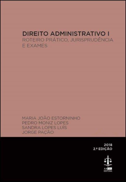 Direito Administrativo I - Roteiro Prático, Jurisprudência e Exames
