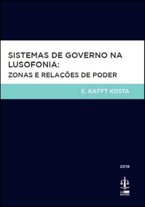 Sistemas de Governo na Lusofonia: Zonas e Relações de Poder