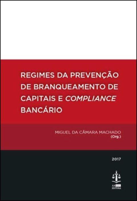Regimes da Prevenção de Branqueamento de Capitais e Compliance Bancário