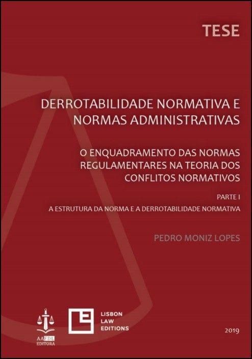 Derrotabilidade Normativa e Normas Administrativas - Parte I