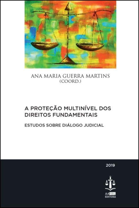 A Proteção Multinível dos Direitos Fundamentais- Estudo sobre Diálogo Judicial