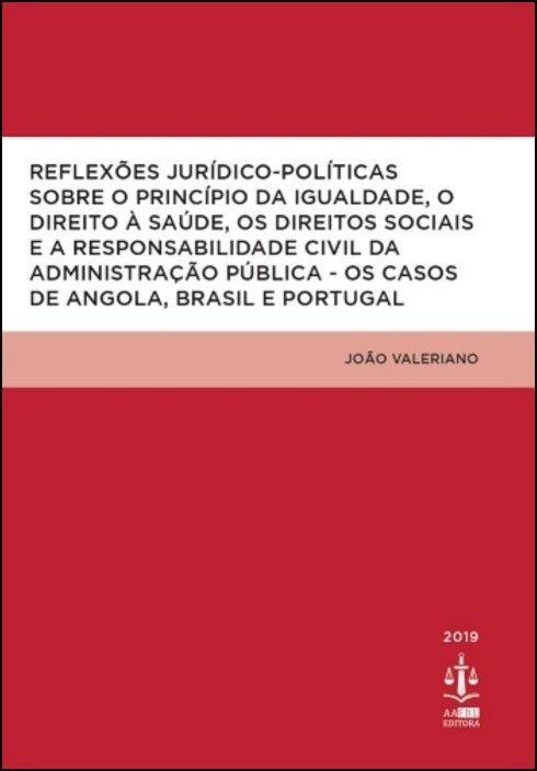 Reflexões Jurídico-Políticas sobre o Princípio da Igualdade, O Direito à Saúde, Os Direitos Sociais e a Responsabilidade Civil da Administração Pública