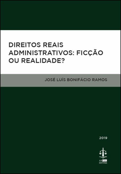 Direitos Reais Administrativos: Ficção ou Realidade?