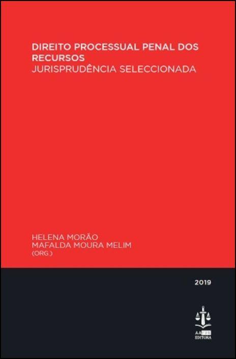 Direito Processual Penal dos Recursos - Jurisprudência Seleccionada
