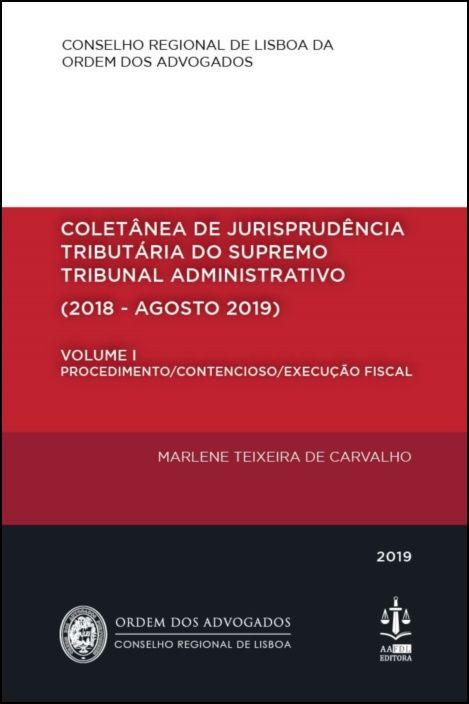 Coletânea de Jurisprudência Tributária do Supremo Tribunal Administrativo (2018 - Agosto 2019) - Volume I