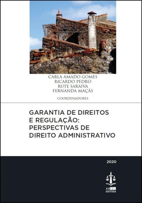 Garantia de Direitos e Regulação - Perspectivas de Direito Administrativo