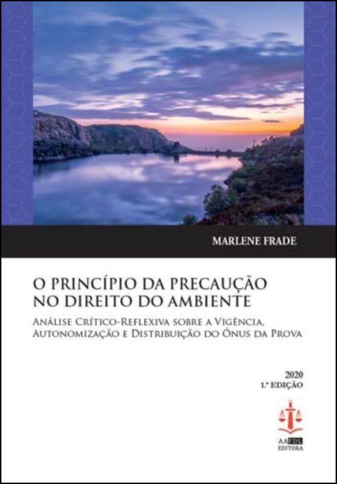 O Princípio da Precaução no Direito do Ambiente