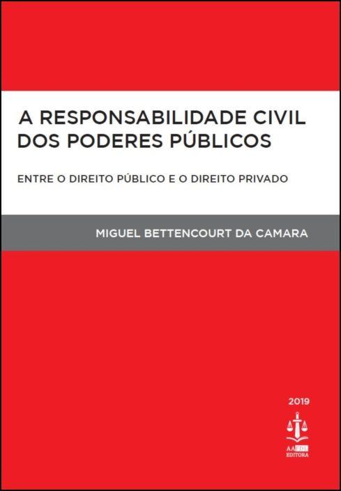 A Responsabilidade Civil dos Poderes Públicos
