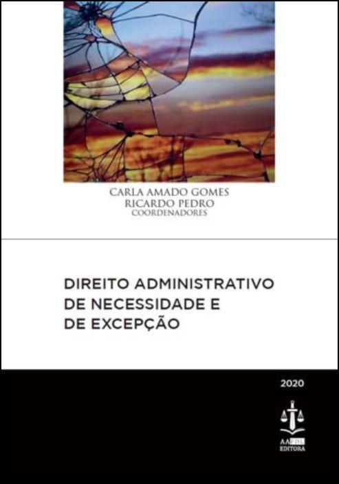 Direito Administrativo de Necessidade e de Excepção