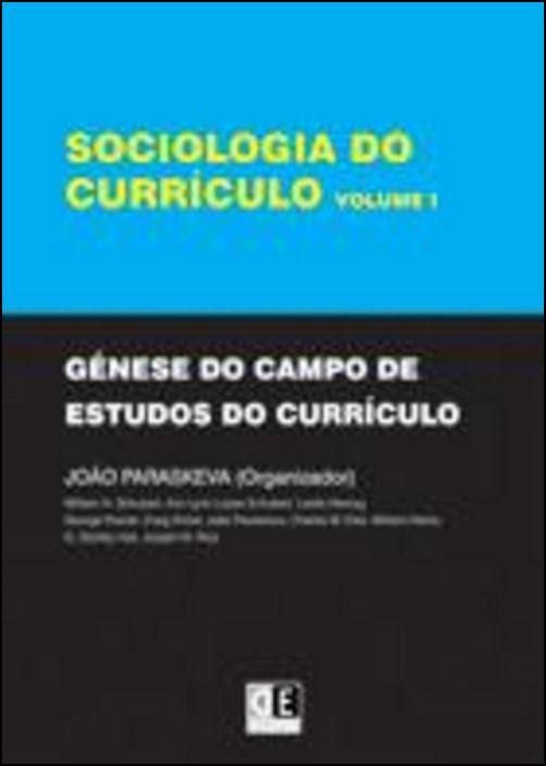 Sociologia do Currículo - Vol.I