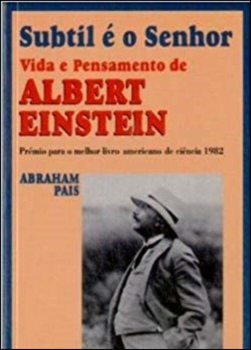 Subtil é o Senhor -  Vida e pensamento de Albert Einstein