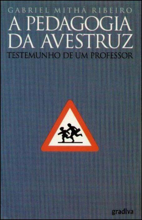 A Pedagogia da Avestruz